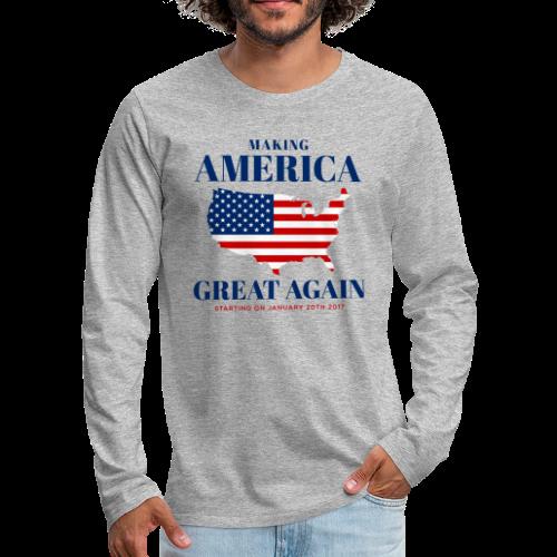 Making America Great Again - Men's Premium Long Sleeve T-Shirt