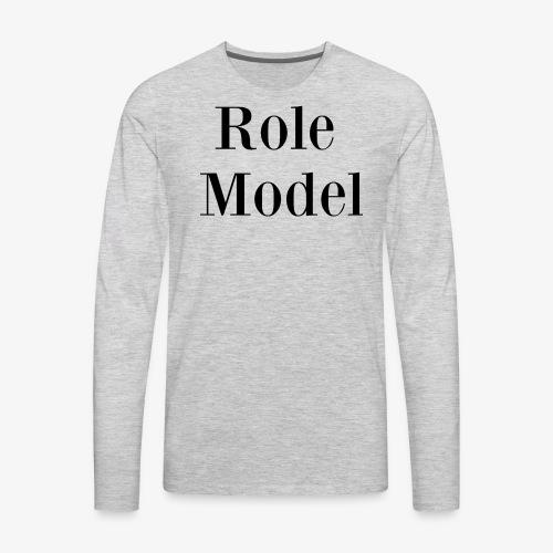 Role Model - Men's Premium Long Sleeve T-Shirt