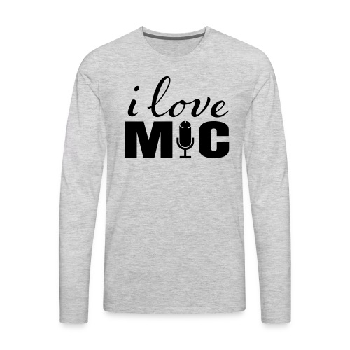 I love Mic T-Shirt - Men's Premium Long Sleeve T-Shirt