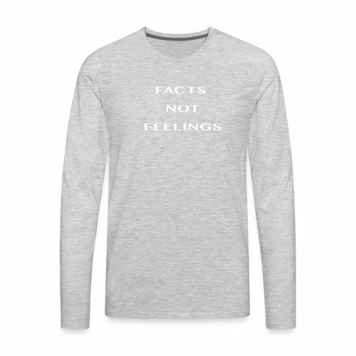 FACTS NOT FEELINGS - Men's Premium Long Sleeve T-Shirt