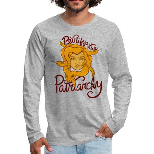 Petrify the patriarchy - Men's Premium Long Sleeve T-Shirt