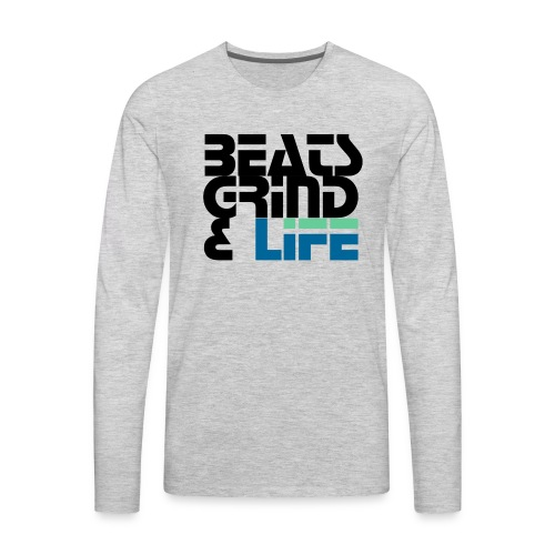 Beats Grind Life Logo 1 Shirt Design - Men's Premium Long Sleeve T-Shirt