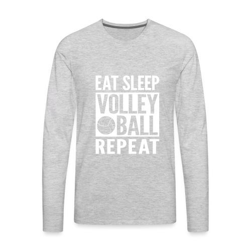 Eat Sleep Volleyball Repeat - Men's Premium Long Sleeve T-Shirt