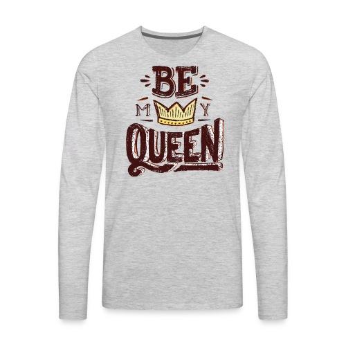 My queen tshirt - Men's Premium Long Sleeve T-Shirt