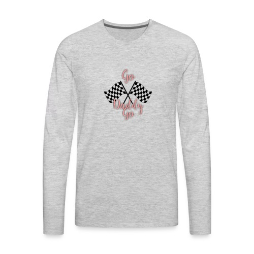 Go Daddy Go - Men's Premium Long Sleeve T-Shirt