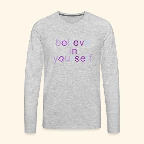 BELIEVE IN YOURSELF M PURPLE #4 - Men's Premium Long Sleeve T-Shirt