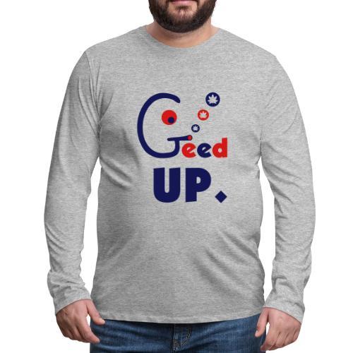 Geed Up - Men's Premium Long Sleeve T-Shirt