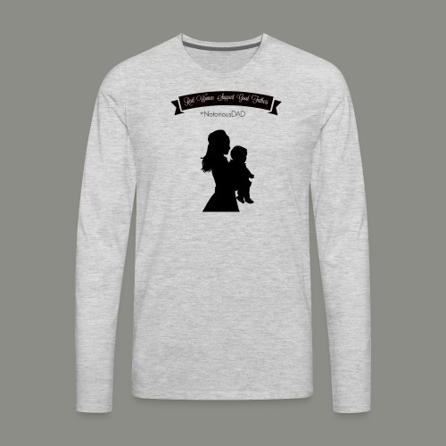 Real Women Support Good Fathers - Men's Premium Long Sleeve T-Shirt