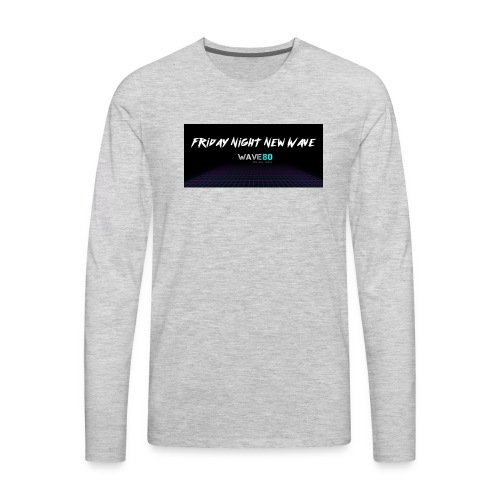 Friday Night New Wave - Men's Premium Long Sleeve T-Shirt