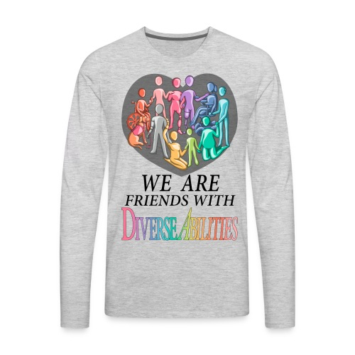 We Are Friends With DiverseAbilities - Men's Premium Long Sleeve T-Shirt