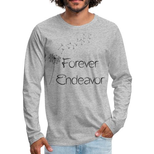 Forever Endeavor Dandelion - Men's Premium Long Sleeve T-Shirt
