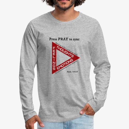 Press PRAY to Sync - Men's Premium Long Sleeve T-Shirt