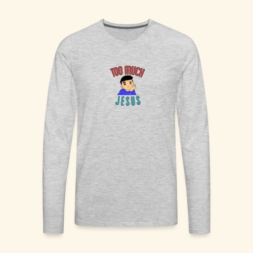 Too Much with Logo - Men's Premium Long Sleeve T-Shirt