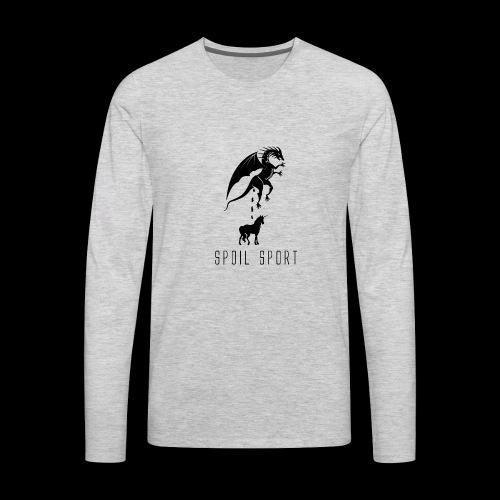 Spoil Sport - Men's Premium Long Sleeve T-Shirt
