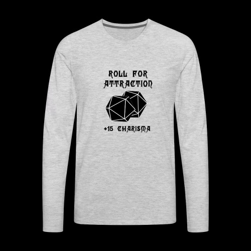 Roll for Attraction - Men's Premium Long Sleeve T-Shirt
