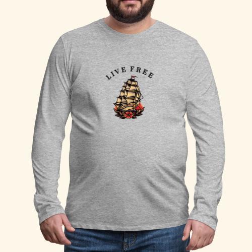 LIVE FREE - Men's Premium Long Sleeve T-Shirt