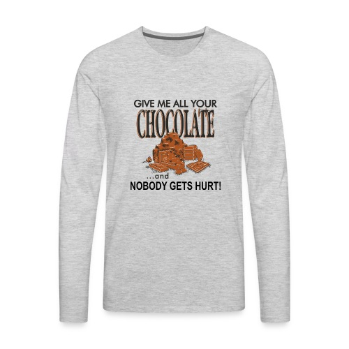 Give Me All Your Chocolate - Men's Premium Long Sleeve T-Shirt