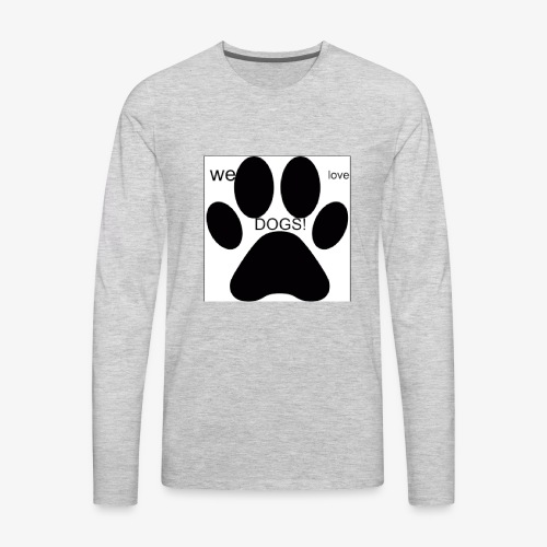 WE LOVE DOGS!!!!!!! - Men's Premium Long Sleeve T-Shirt