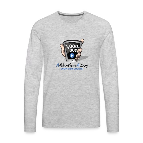 AMillionViewsADay - every view counts! - Men's Premium Long Sleeve T-Shirt