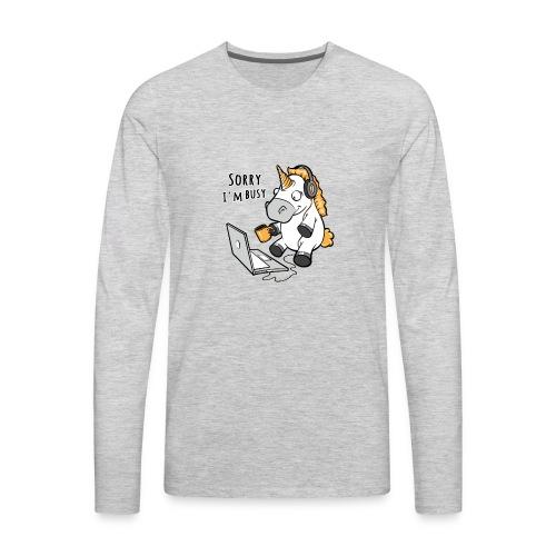 Sorry i'm busy, funny unicorn, music T Shirt - Men's Premium Long Sleeve T-Shirt