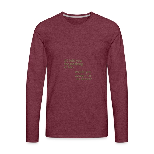 meaning of life - Men's Premium Long Sleeve T-Shirt