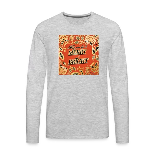 MERRY AND BRIGHT CHRISTMAS - Men's Premium Long Sleeve T-Shirt