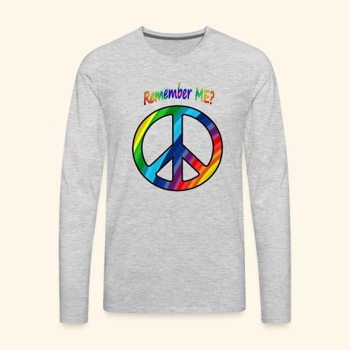 remember me - Peace Sign - Men's Premium Long Sleeve T-Shirt