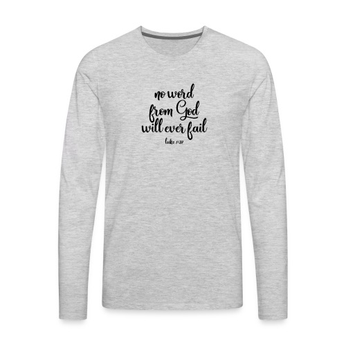 No Word From God Will Ever Fail 01 - Men's Premium Long Sleeve T-Shirt