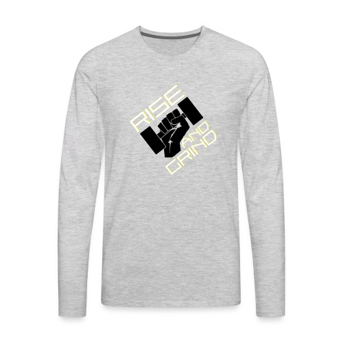 RISE AND GRIND - Men's Premium Long Sleeve T-Shirt