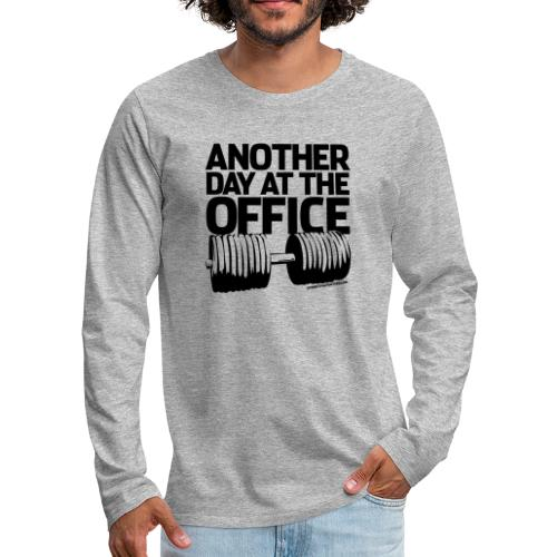Another Day at the Office - Gym Motivation - Men's Premium Long Sleeve T-Shirt