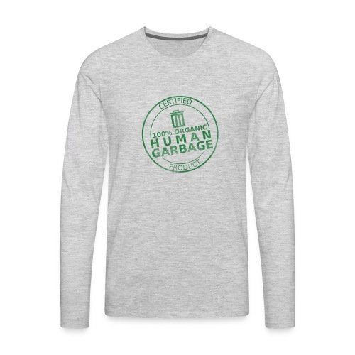 100% Human Garbage - Men's Premium Long Sleeve T-Shirt