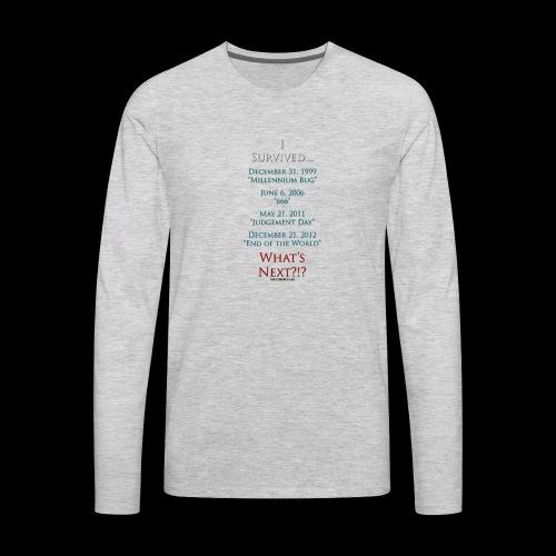 Survived... Whats Next? - Men's Premium Long Sleeve T-Shirt