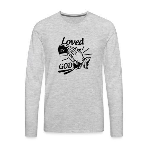 Loved By God (Black Letters) - Men's Premium Long Sleeve T-Shirt