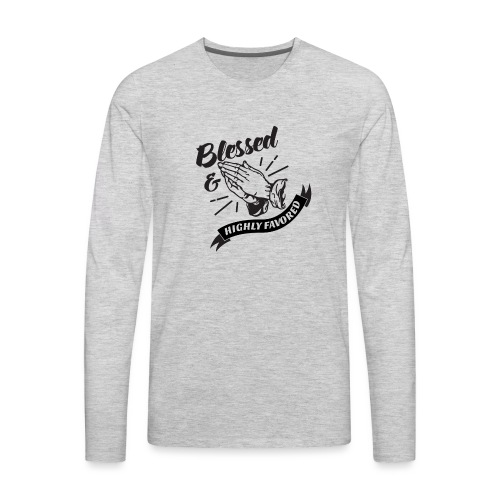 Blessed and Highly Favored (Flag w/ Black Letters) - Men's Premium Long Sleeve T-Shirt