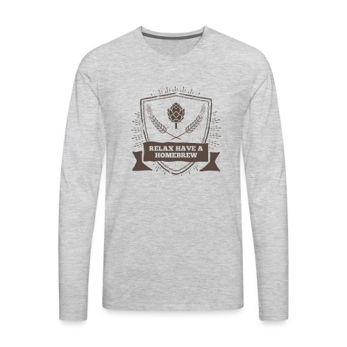 Relax have a Homebrew - Men's Premium Long Sleeve T-Shirt