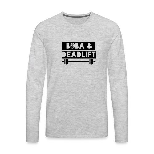 boba and deadlift - Men's Premium Long Sleeve T-Shirt