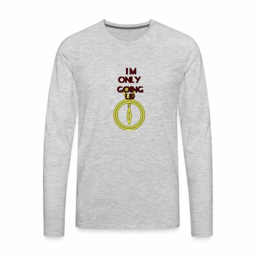 Im only going up - Men's Premium Long Sleeve T-Shirt