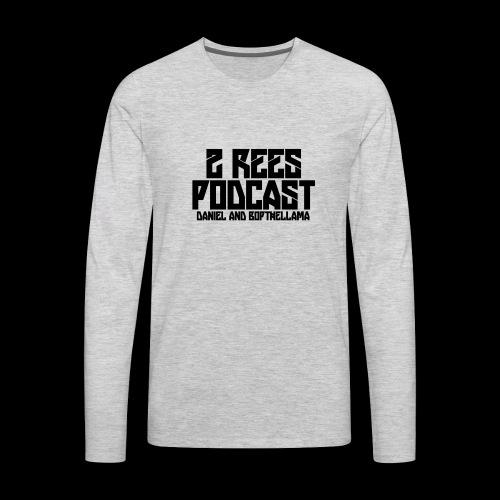 2 REES Podcast Logo (Black) - Men's Premium Long Sleeve T-Shirt