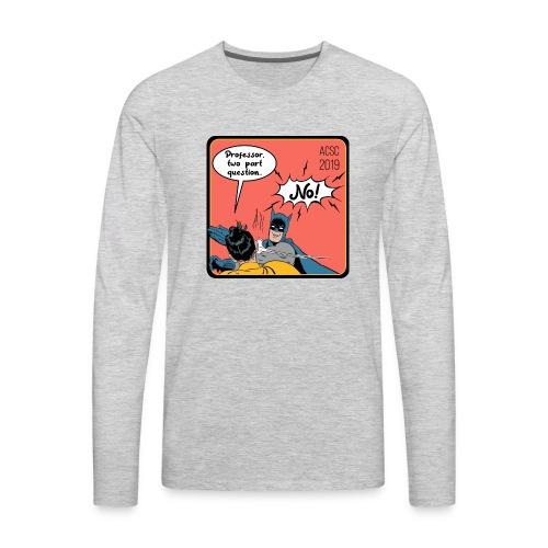 Two Part Question - Men's Premium Long Sleeve T-Shirt