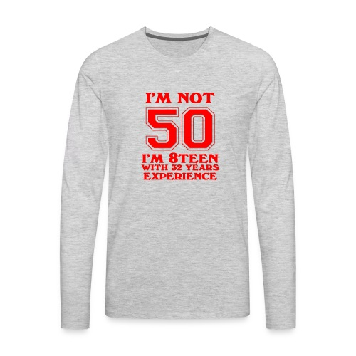 8teen red not 50 - Men's Premium Long Sleeve T-Shirt