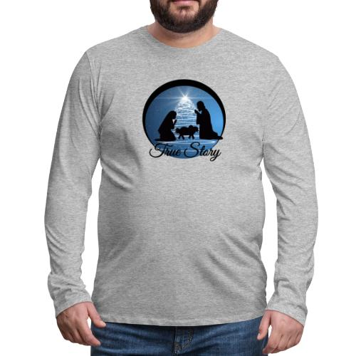 True Story Nativity - Men's Premium Long Sleeve T-Shirt