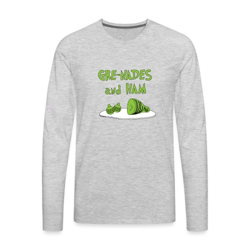 Gre-nades and Ham - Men's Premium Long Sleeve T-Shirt