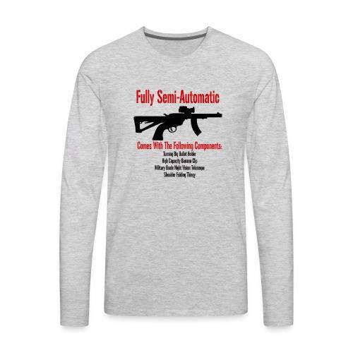 Fully Semi-Automatic - Men's Premium Long Sleeve T-Shirt