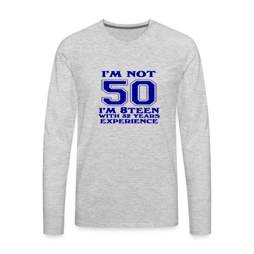 8teen blue not 50 - Men's Premium Long Sleeve T-Shirt