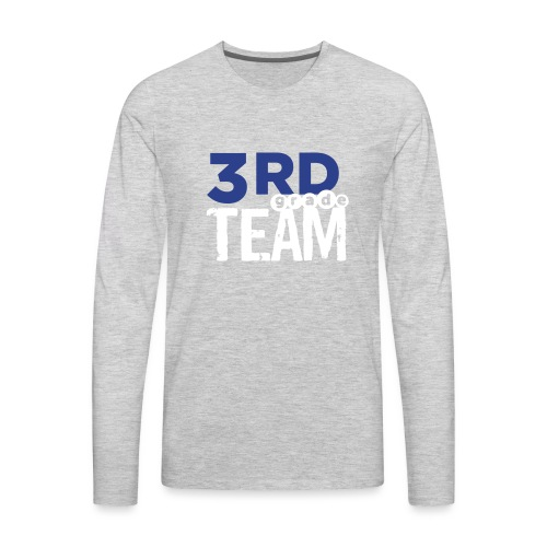 Bold 3rd Grade Team Teacher T-Shirts - Men's Premium Long Sleeve T-Shirt