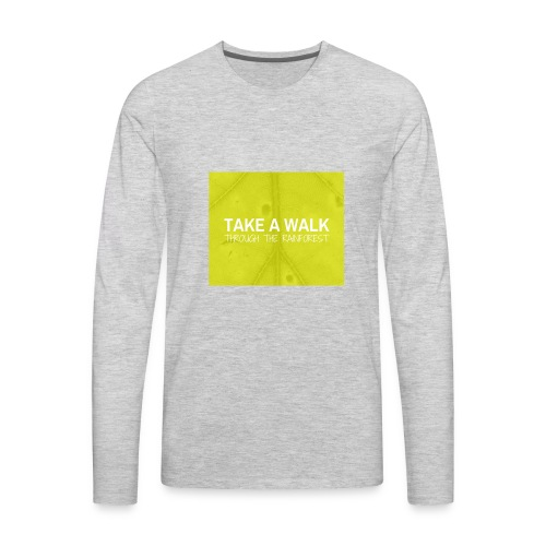 Take a Walk - Men's Premium Long Sleeve T-Shirt