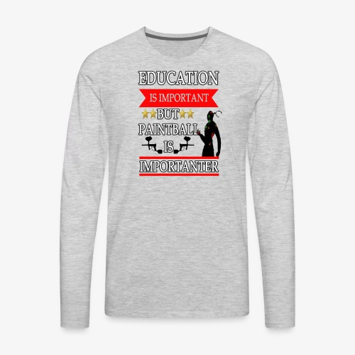 Education is Important but paintball is importante - Men's Premium Long Sleeve T-Shirt