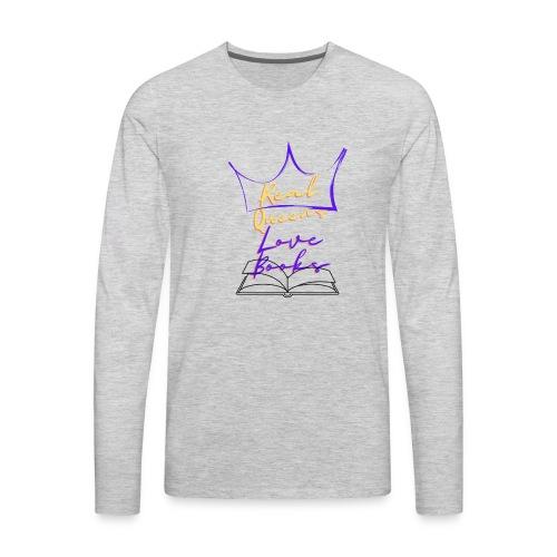 Real Queens Love Books - Men's Premium Long Sleeve T-Shirt