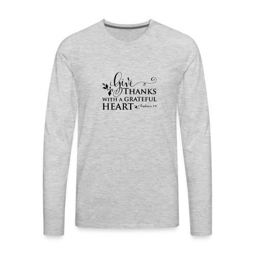 give thanks - Men's Premium Long Sleeve T-Shirt