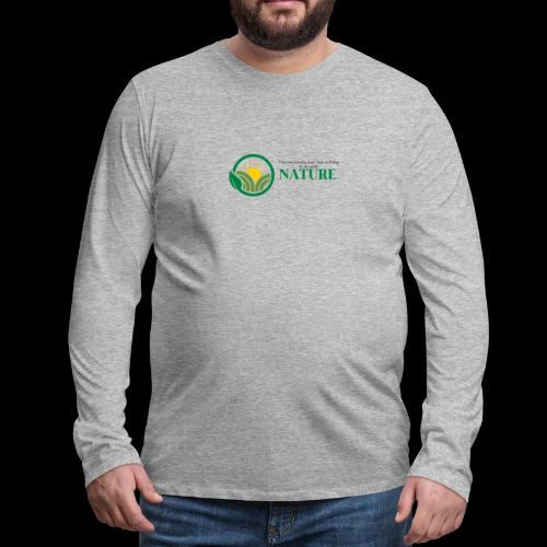 What is the NATURE of NATURE? It's MANUFACTURED! - Men's Premium Long Sleeve T-Shirt